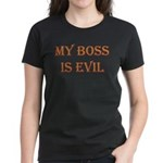 My Boss is Evil Women's Dark T-Shirt