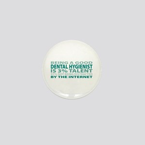 Good Dental Hygienist Mini Button