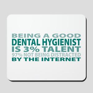 Good Dental Hygienist Mousepad