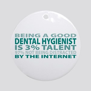 Good Dental Hygienist Ornament (Round)