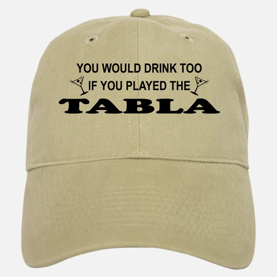 You'd Drink Too Tabla Baseball Baseball Cap
