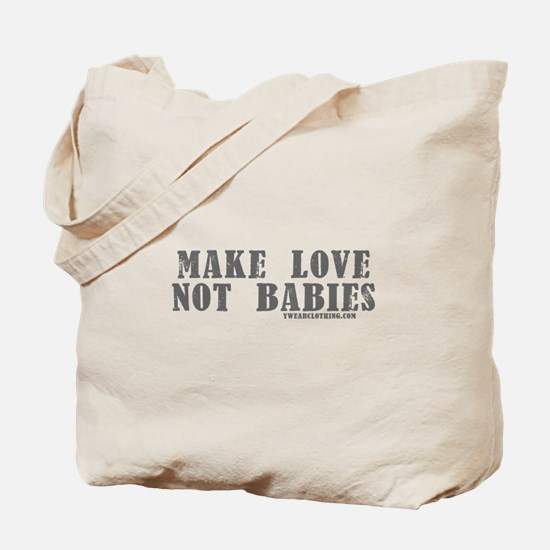 Make Love, Not Babies Tote Bag