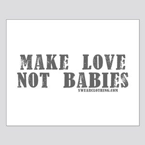 Make Love, Not Babies Small Poster