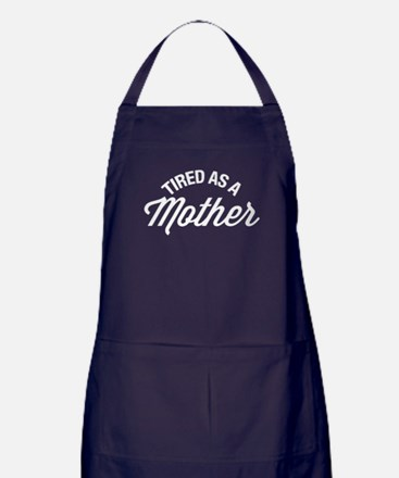 Tired As A Mother Dark Apron (dark)