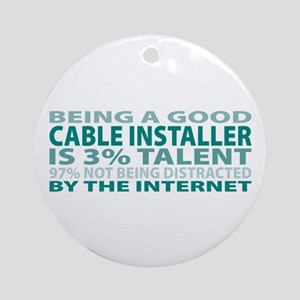 Good Cable Installer Ornament (Round)