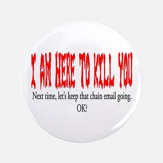 """I'm here to kill you 3.5"""" Button"""