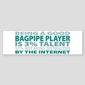 Good Bagpipe Player Bumper Sticker