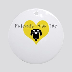 friends for life Round Ornament