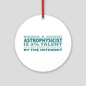Good Astrophysicist Ornament (Round)