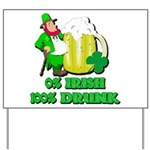 0% Irish 100% Drunk Yard Sign