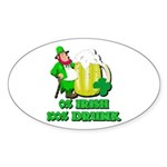 0% Irish 100% Drunk Oval Sticker (10 pk)