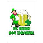 0% Irish 100% Drunk Large Poster