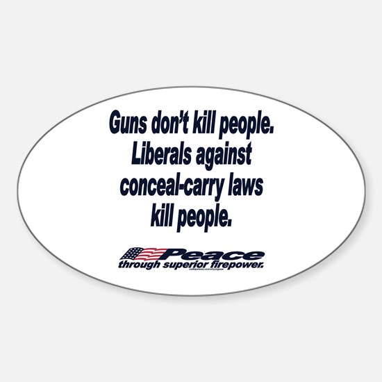 Liberals kill people. Oval Decal