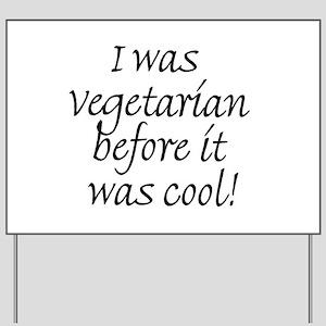 Cool Vegetarians Yard Sign
