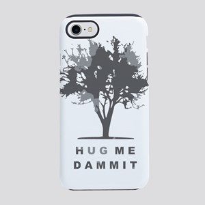 Hug Me Dammit iPhone 8/7 Tough Case