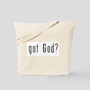 Got God? Tote Bag