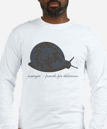 Escargot - French for delicious - LongSleeve Shirt
