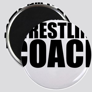 Trust Me, I'm A Wrestling Coach Magnets