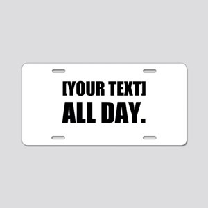 All Day Personalize It! Aluminum License Plate