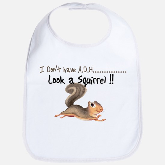 I dont Have Adhd, look a squi Bib