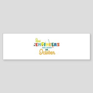 Engineers are born in October Cs52p Bumper Sticker