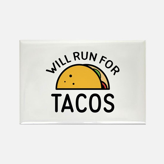 Will Run For Tacos Rectangle Magnet