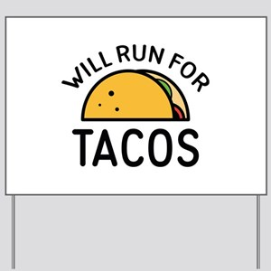 Will Run For Tacos Yard Sign