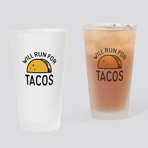 Will Run For Tacos Drinking Glass