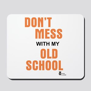 Don't Mess With My Old School Mousepad