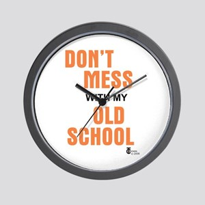 Don't Mess With My Old School Wall Clock