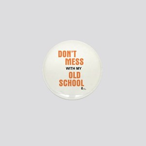 Don't Mess With My Old School Mini Button