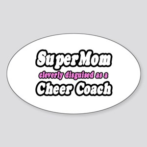 """SuperMom...Cheer Coach"" Oval Sticker"