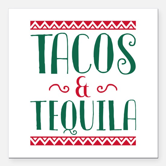 """Tacos And Tequila Square Car Magnet 3"""" x 3"""""""