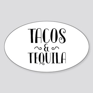 Tacos And Tequila Sticker (Oval)