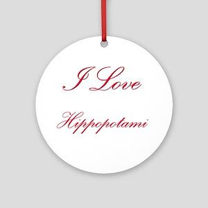 I Love Hippopotami Ornament (Round)