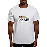 Fishing - Bite Me! Light T-Shirt