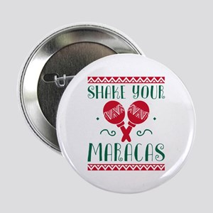 "Shake Your Maracas 2.25"" Button"
