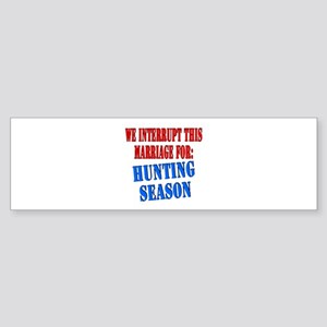 Interrupt this marriage hunting season Sticker (Bu