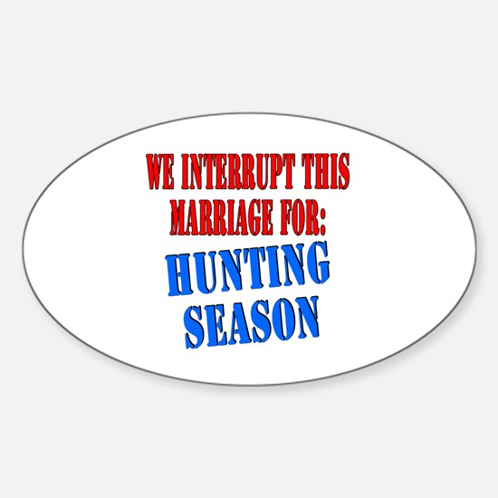 Interrupt this marriage hunting season Decal