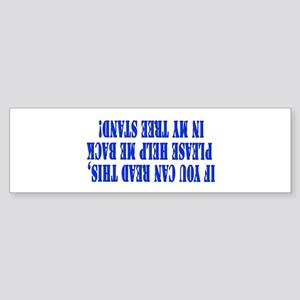If you can read this hunting Bumper Sticker
