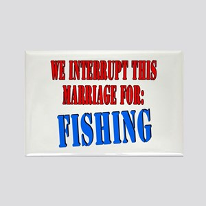 We interrupt this marriage fishing Rectangle Magne