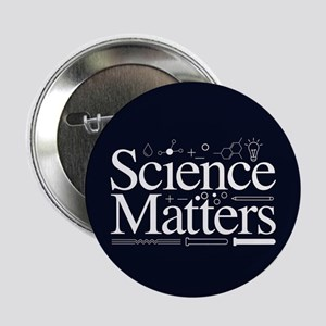 "Science Matters 2.25"" Button"