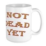 Not Dead Yet Large Mug