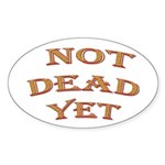 Not Dead Yet Oval Sticker (50 pk)
