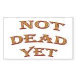 Not Dead Yet Rectangle Sticker 50 pk)
