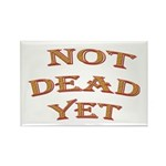 Not Dead Yet Rectangle Magnet (100 pack)