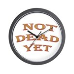Not Dead Yet Wall Clock