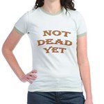 Not Dead Yet Jr. Ringer T-Shirt