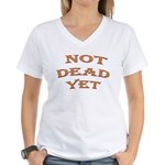 Not Dead Yet Women's V-Neck T-Shirt