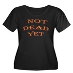 Not Dead Yet Women's Plus Size Scoop Neck Dark T-S